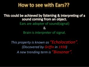 seeing-with-earsthe-echolocation-2-638
